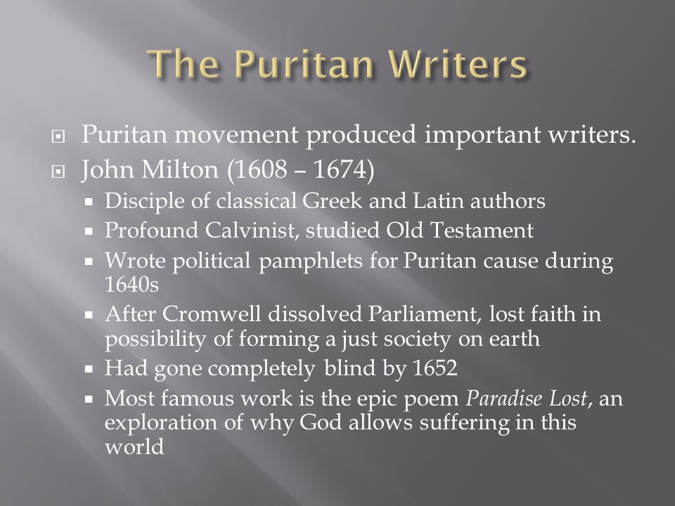 Puritan movement produced important writers.