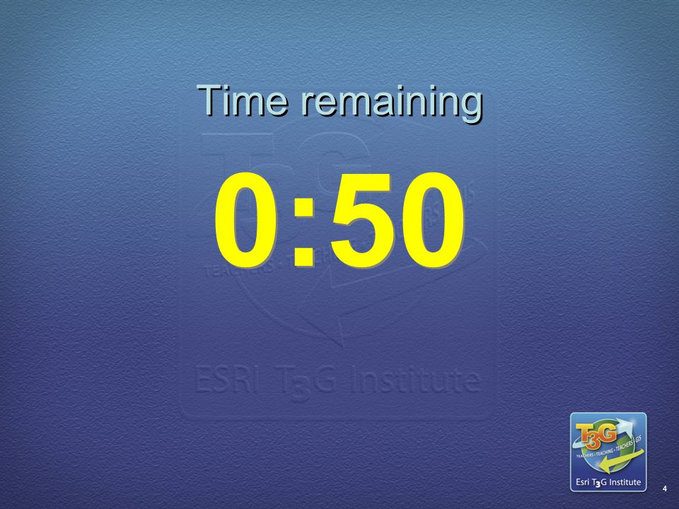 ESRI T3G Institute3 Time remaining 1:00