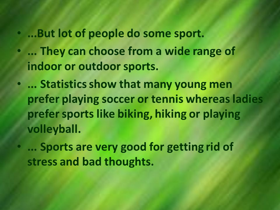 ...But lot of people do some sport....
