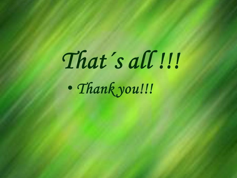 That´s all !!! Thank you!!!