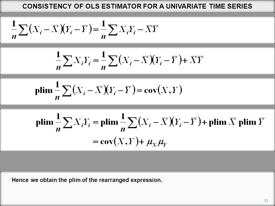 13 CONSISTENCY OF OLS ESTIMATOR FOR A UNIVARIATE TIME SERIES Hence we obtain the plim of the rearranged expression.