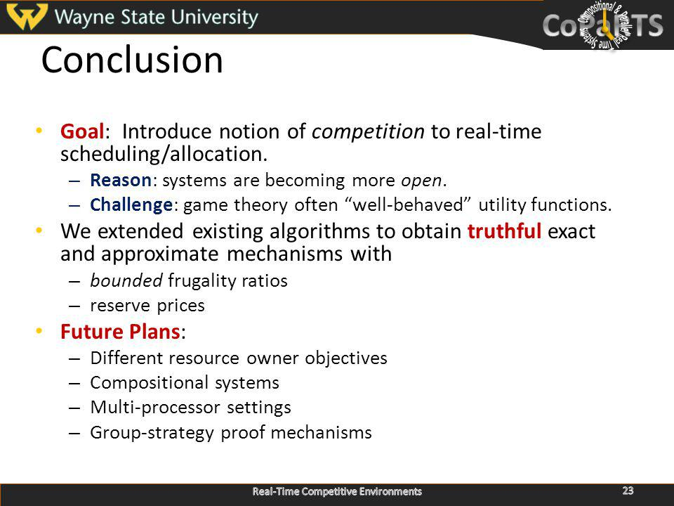Conclusion Goal: Introduce notion of competition to real-time scheduling/allocation.