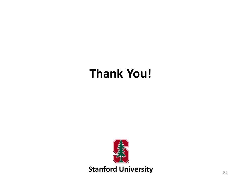 Thank You! Stanford University 34