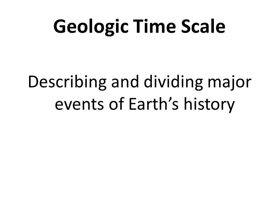 Describing and dividing major events of Earths history