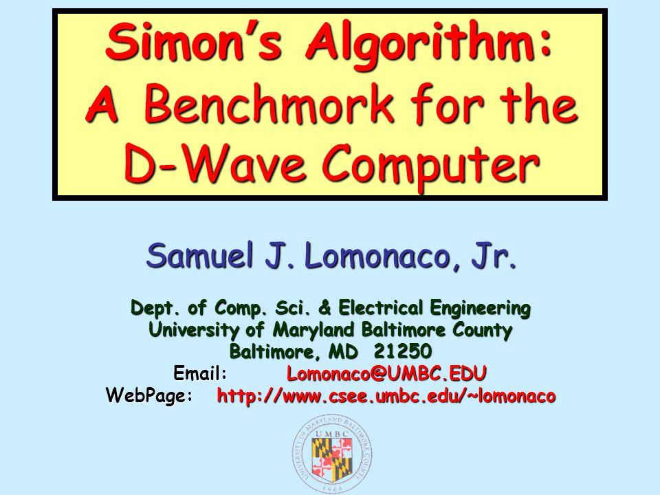 Samuel J. Lomonaco, Jr. Dept. of Comp. Sci.