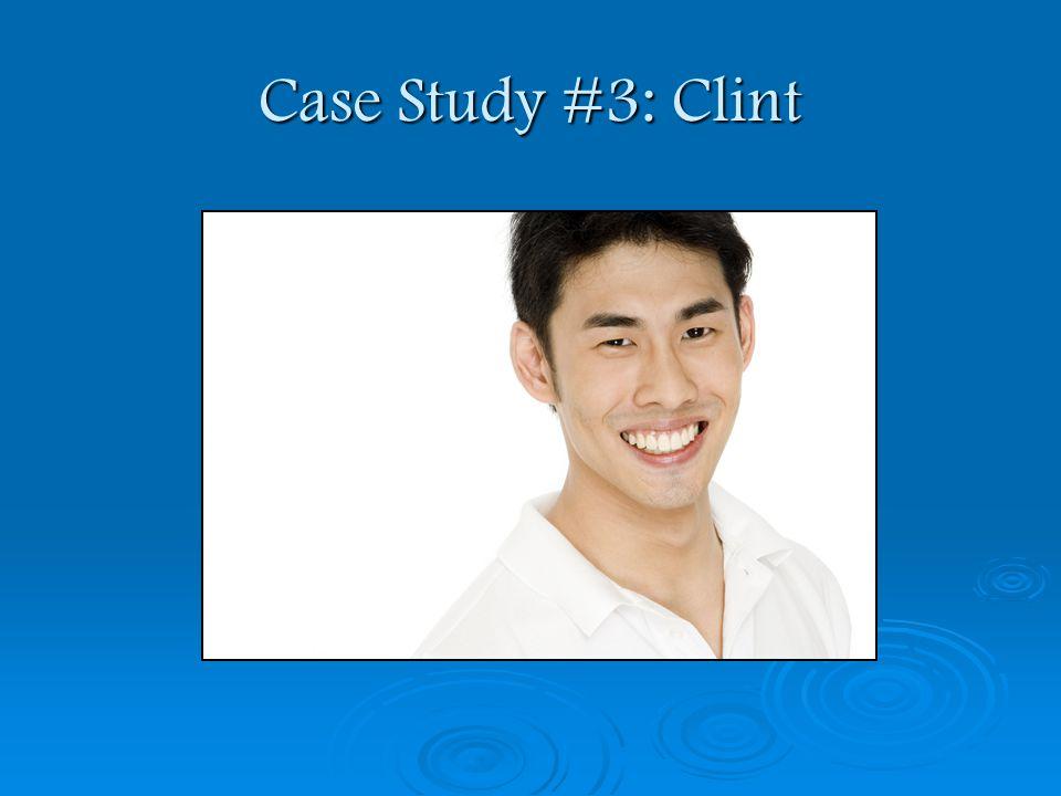 Case Study #3: Clint