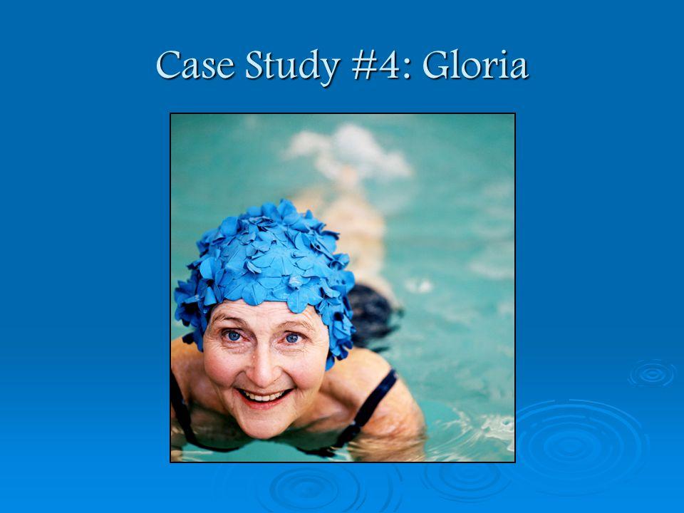 Case Study #4: Gloria