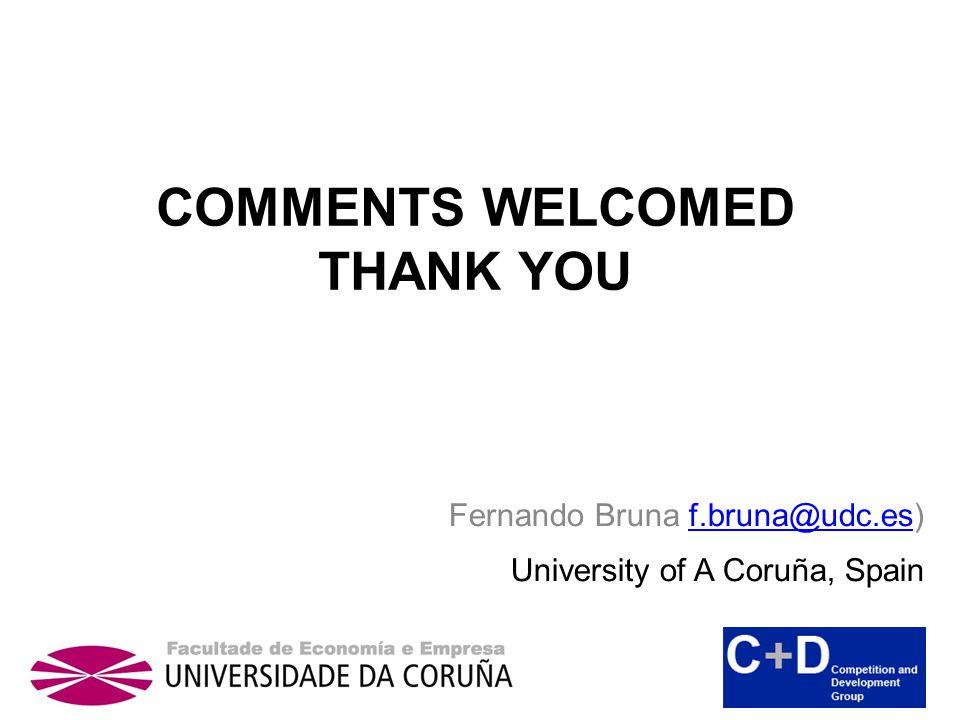 COMMENTS WELCOMED THANK YOU Fernando Bruna f.bruna@udc.es)f.bruna@udc.es University of A Coruña, Spain
