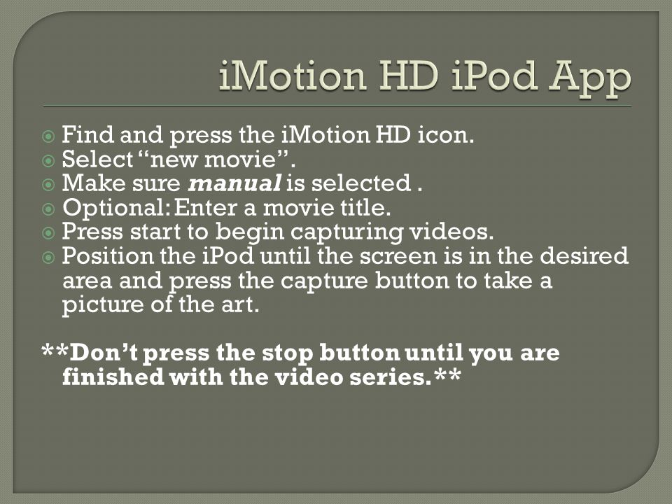 Find and press the iMotion HD icon. Select new movie.