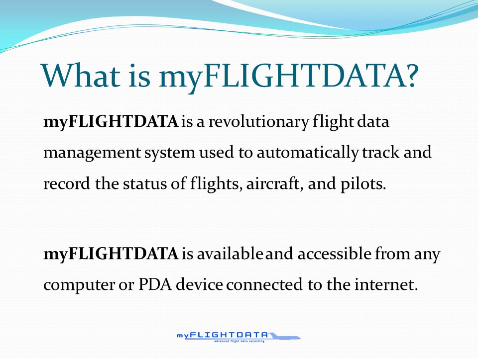 The Goal Maintain safe flight operations, making sure pilots and aircraft are legal The Problem Tracking complete aviation data by hand is tedious and error-prone, and formatting that data into FAA-compliant forms is time-consuming The Solution myFLIGHTDATA