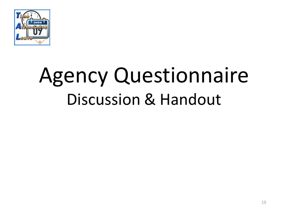 19 Agency Questionnaire Discussion & Handout