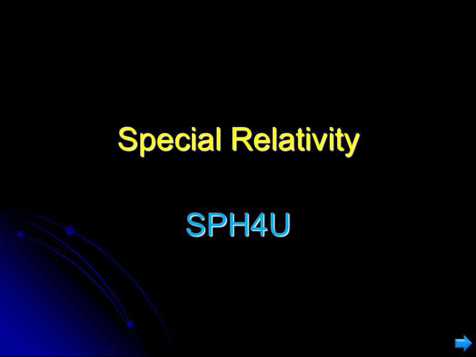 Special Relativity SPH4U