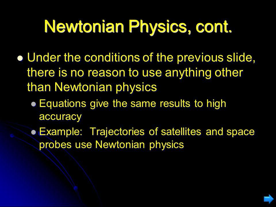 Newtonian Physics, cont.