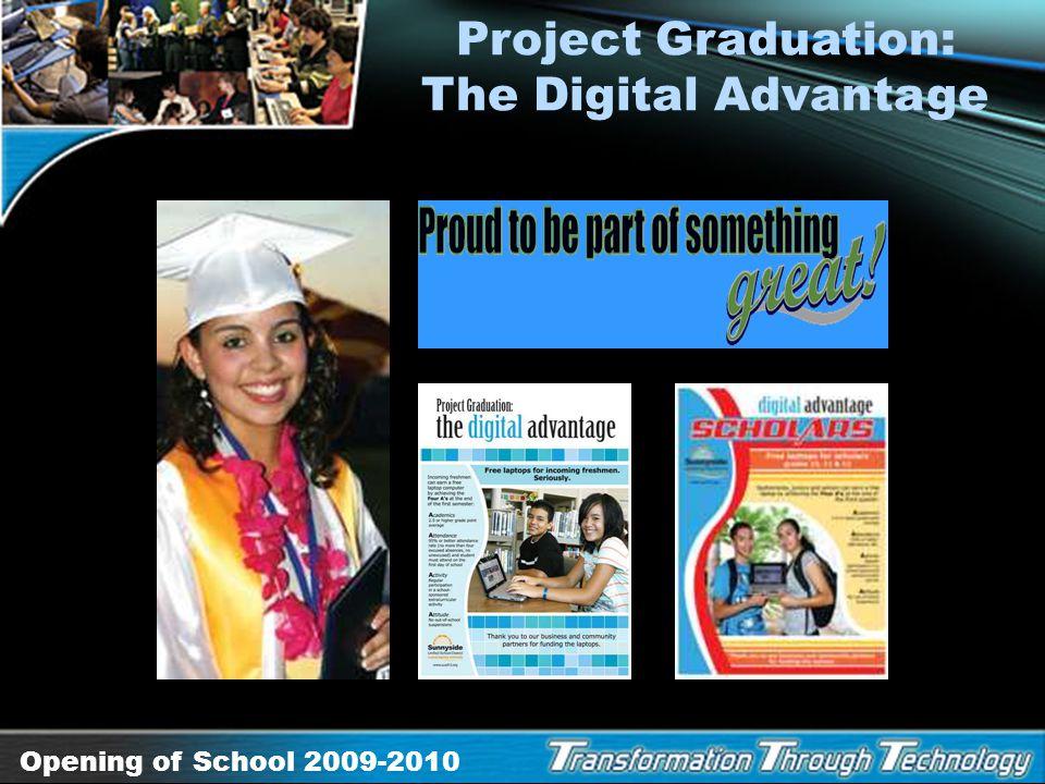 Opening of School 2009-2010 Goal One: Graduate Dollars for Scholars awarded $73,500 in scholarships to 64 SUSD graduates in 2009. Sunnyside High gradu