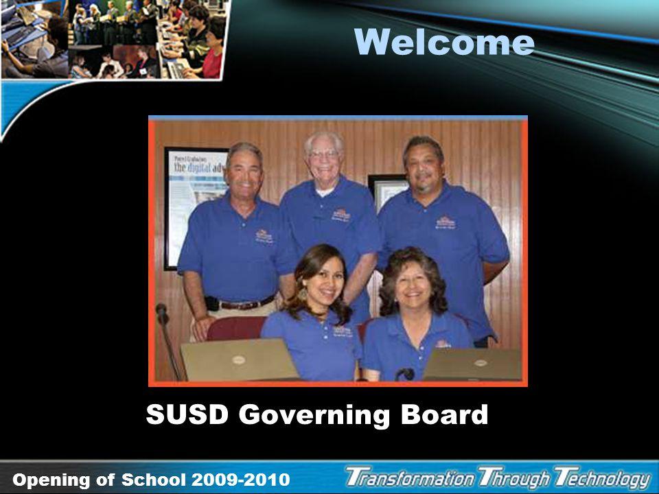 Opening of School 2009-2010 Welcome Dr. Manuel L. Isquierdo Proud Superintendent Sunnyside USD