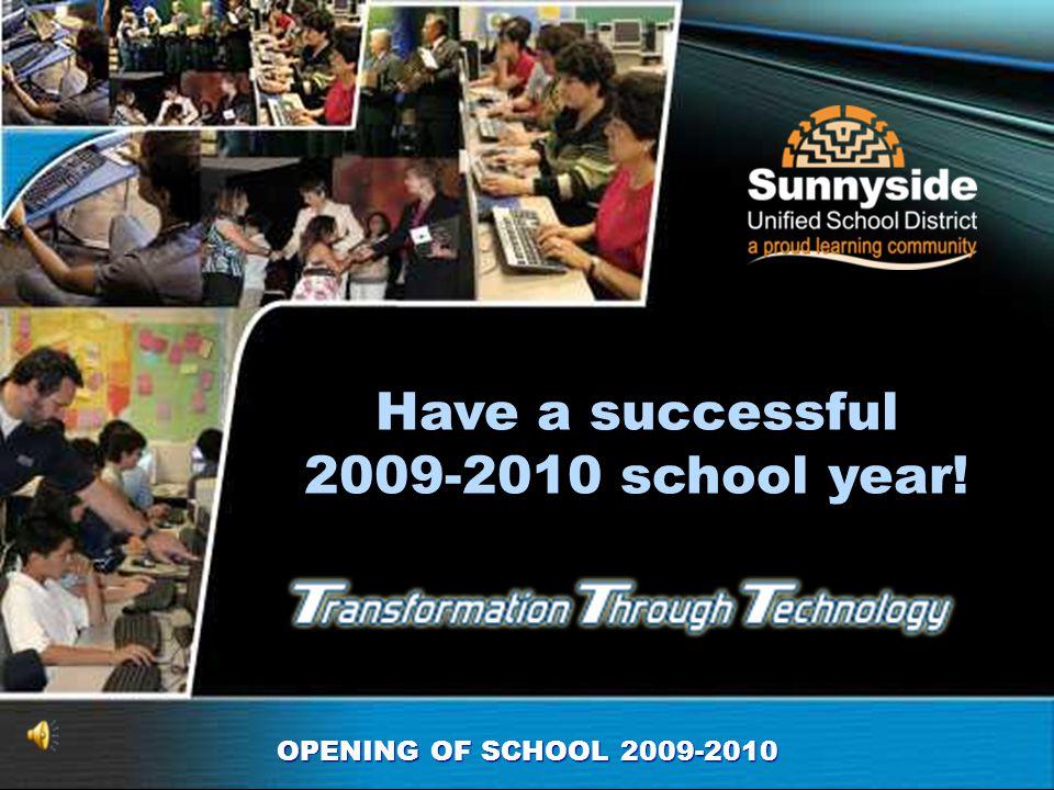 Opening of School 2009-2010 Star Teachers High School Anne Hamilton ELD, all grades Desert View Lupe Cantau SAFE STAR Academic Kurt Fischer English Su