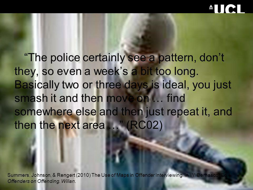 The police certainly see a pattern, dont they, so even a weeks a bit too long.