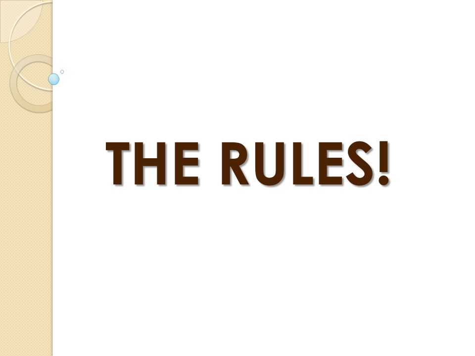 THE RULES!
