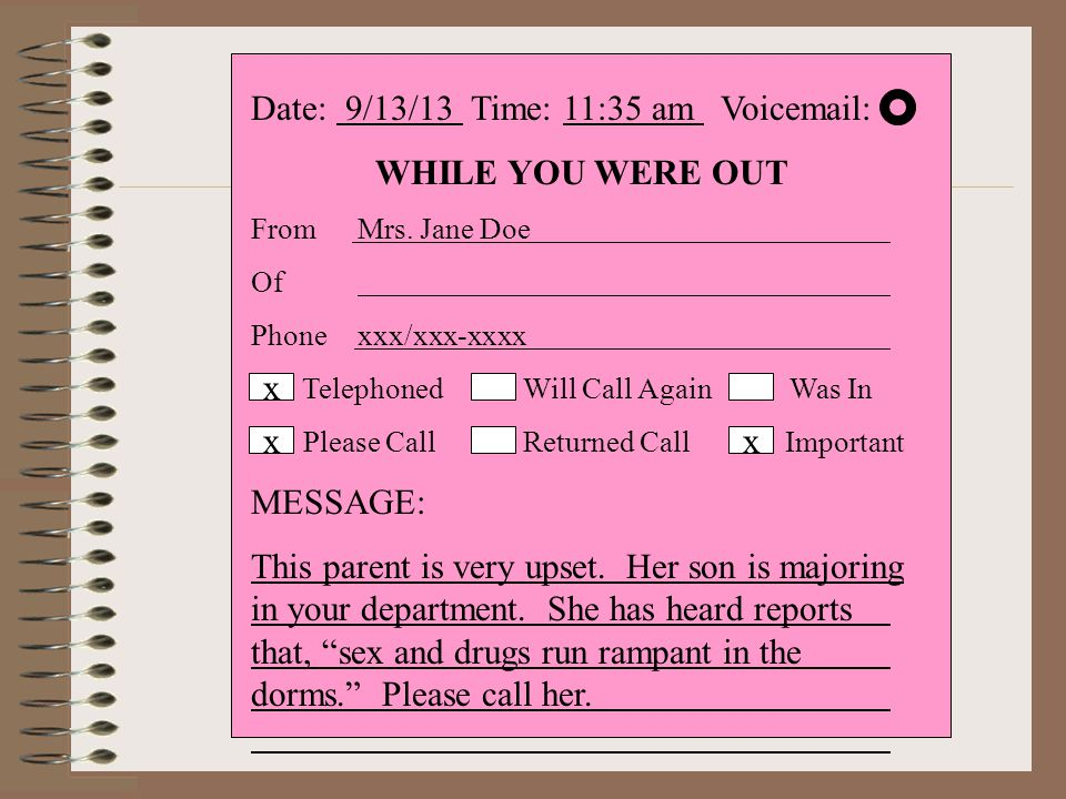 Date: 9/13/13 Time: 11:35 am Voicemail: WHILE YOU WERE OUT From Mrs.