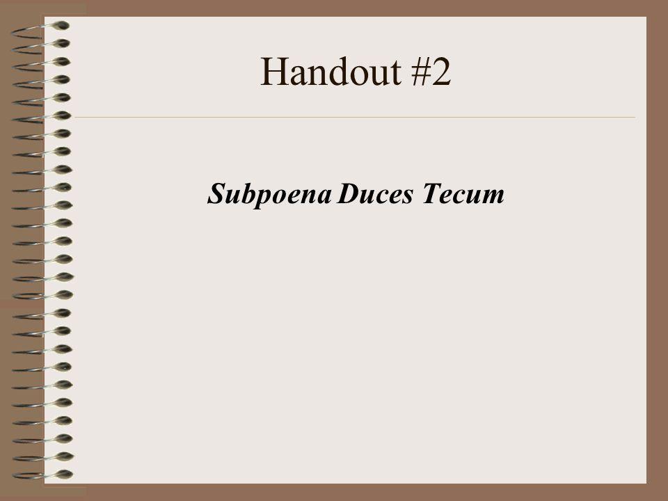 Handout #2 Subpoena Duces Tecum