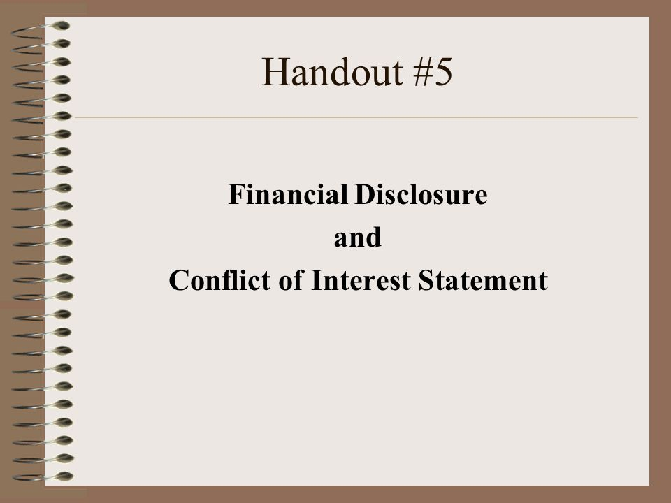 Handout #5 Financial Disclosure and Conflict of Interest Statement