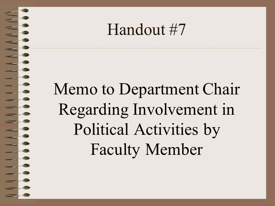 Handout #7 Memo to Department Chair Regarding Involvement in Political Activities by Faculty Member