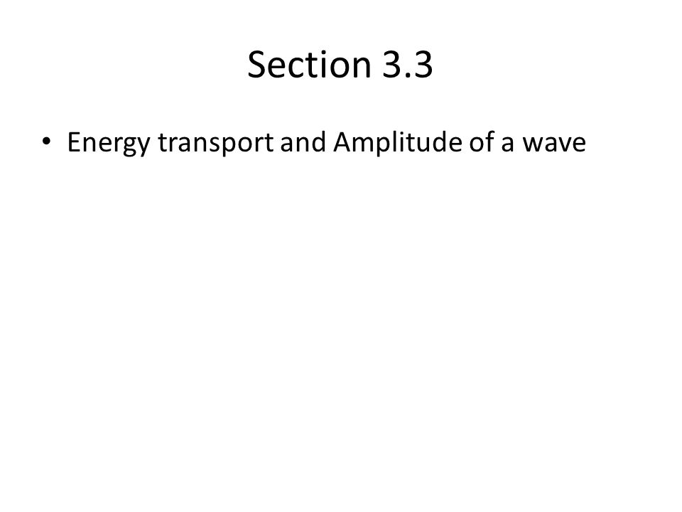 Section 3.3 Energy transport and Amplitude of a wave