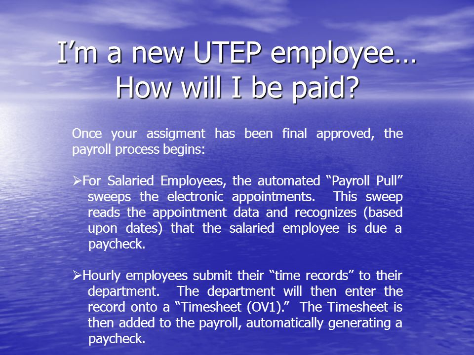 Im a new UTEP employee… How will I be paid.