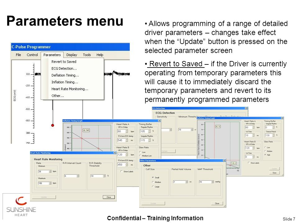 Confidential – Training Information Slide 7 Parameters menu Allows programming of a range of detailed driver parameters – changes take effect when the