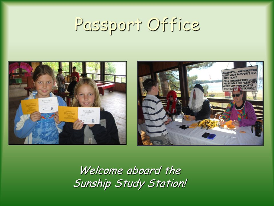 Passport Office Welcome aboard the Sunship Study Station!