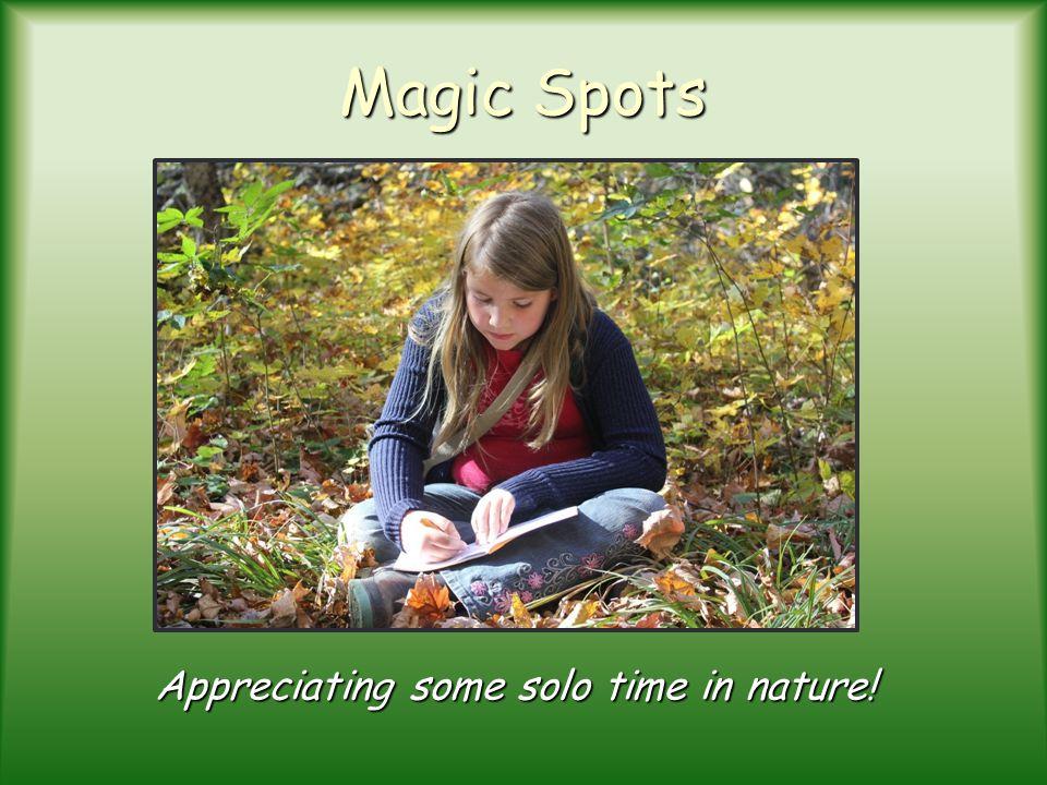 Magic Spots Appreciating some solo time in nature!