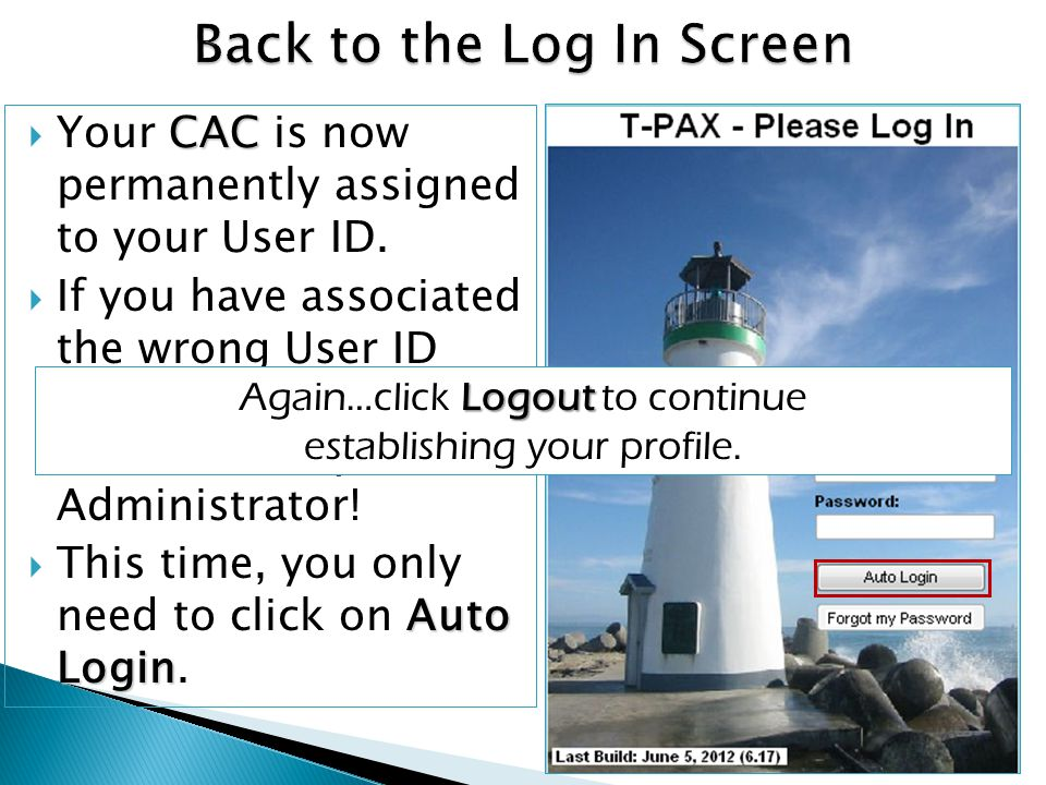 Auto Login For future logons, just go to the WEB TPAX page, and click the Auto Login button.
