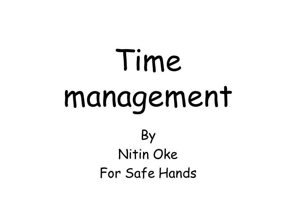 Time management By Nitin Oke For Safe Hands