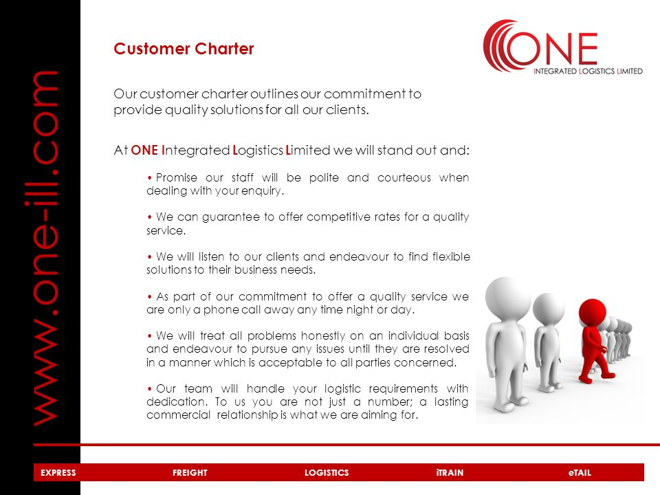 www.one-ill.com Customer Charter Our customer charter outlines our commitment to provide quality solutions for all our clients.