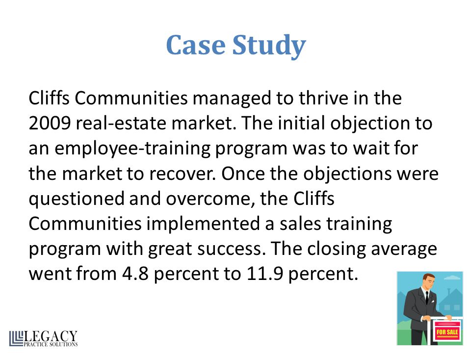 Case Study Cliffs Communities managed to thrive in the 2009 real-estate market. The initial objection to an employee-training program was to wait for