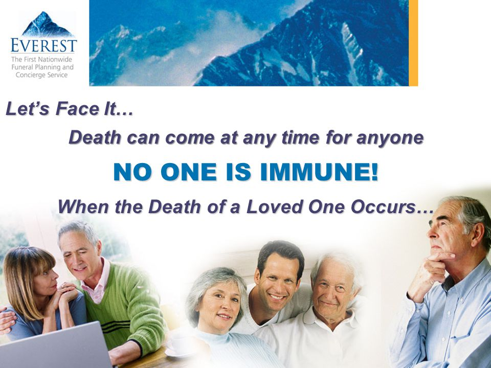 Lets Face It… Death can come at any time for anyone NO ONE IS IMMUNE! When the Death of a Loved One Occurs…