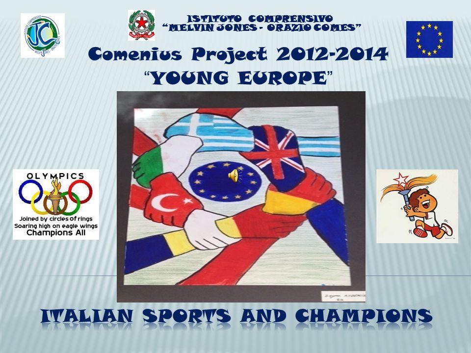 Comenius Project 2012-2014 YOUNG EUROPE ISTITUTO COMPRENSIVO MELVIN JONES – ORAZIO COMES