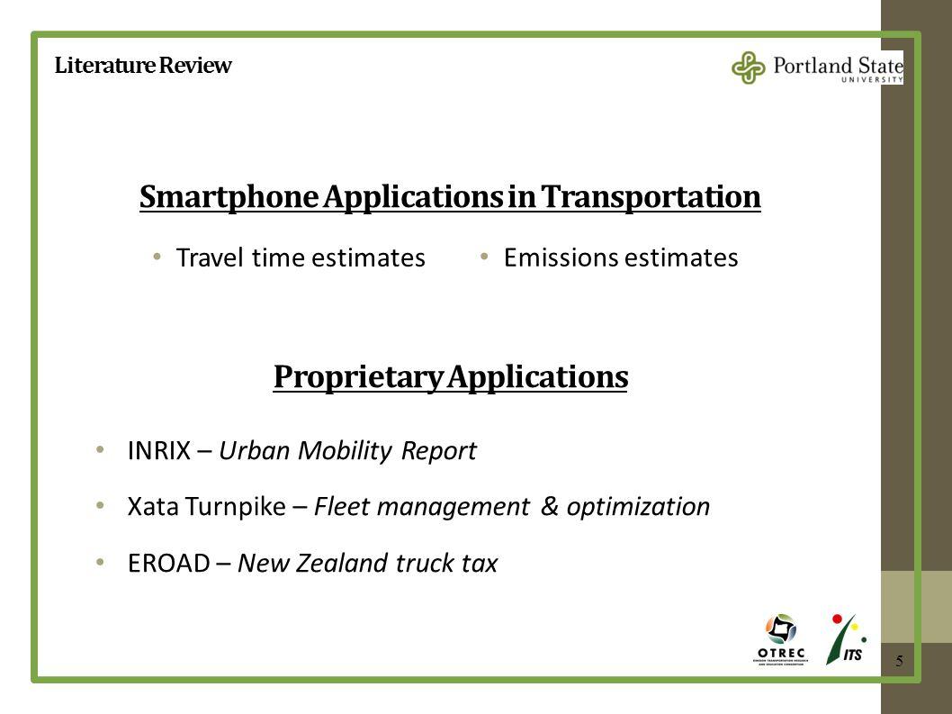 5 Proprietary Applications Smartphone Applications in Transportation Travel time estimates INRIX – Urban Mobility Report Xata Turnpike – Fleet managem