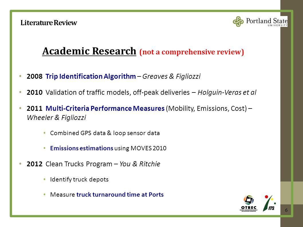 6 2008 Trip Identification Algorithm – Greaves & Figliozzi 2010 Validation of traffic models, off-peak deliveries – Holguin-Veras et al 2011 Multi-Cri