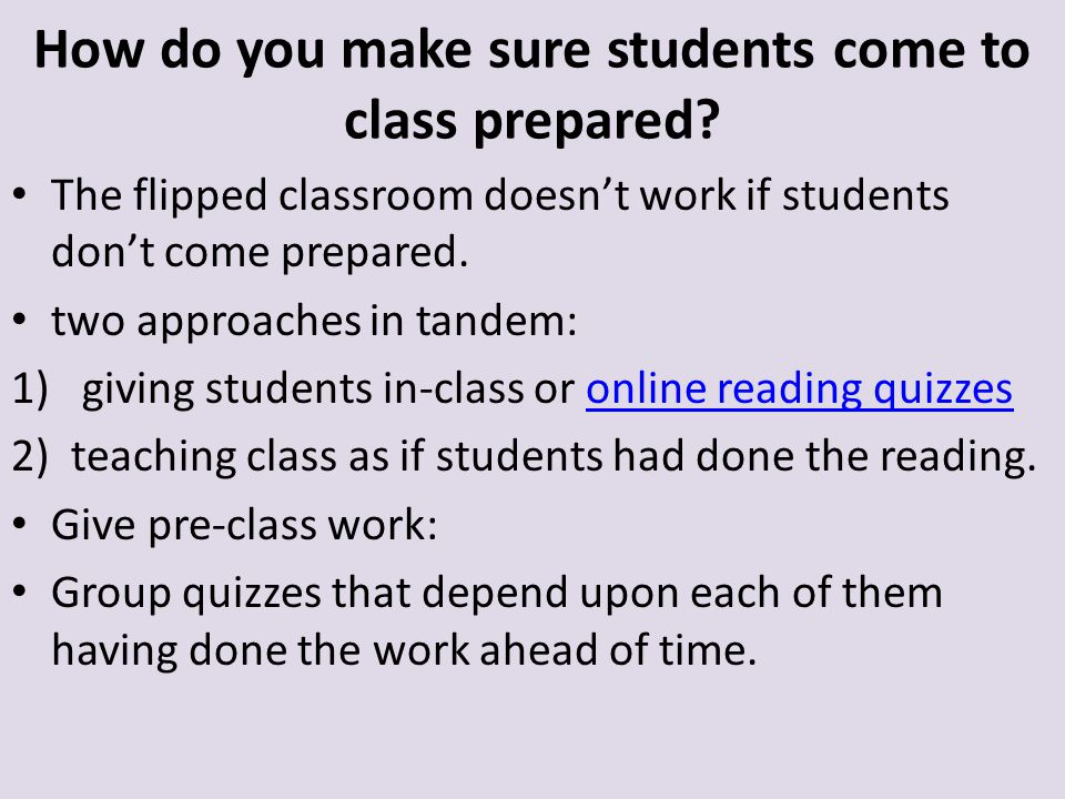 How do you make sure students come to class prepared.