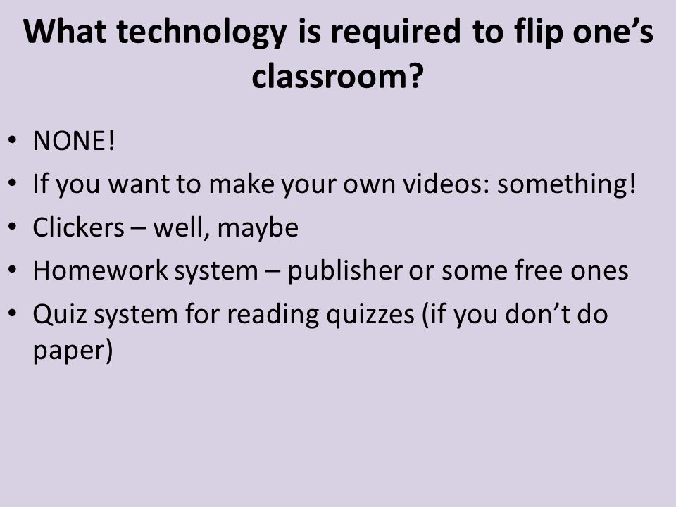 What technology is required to flip ones classroom.