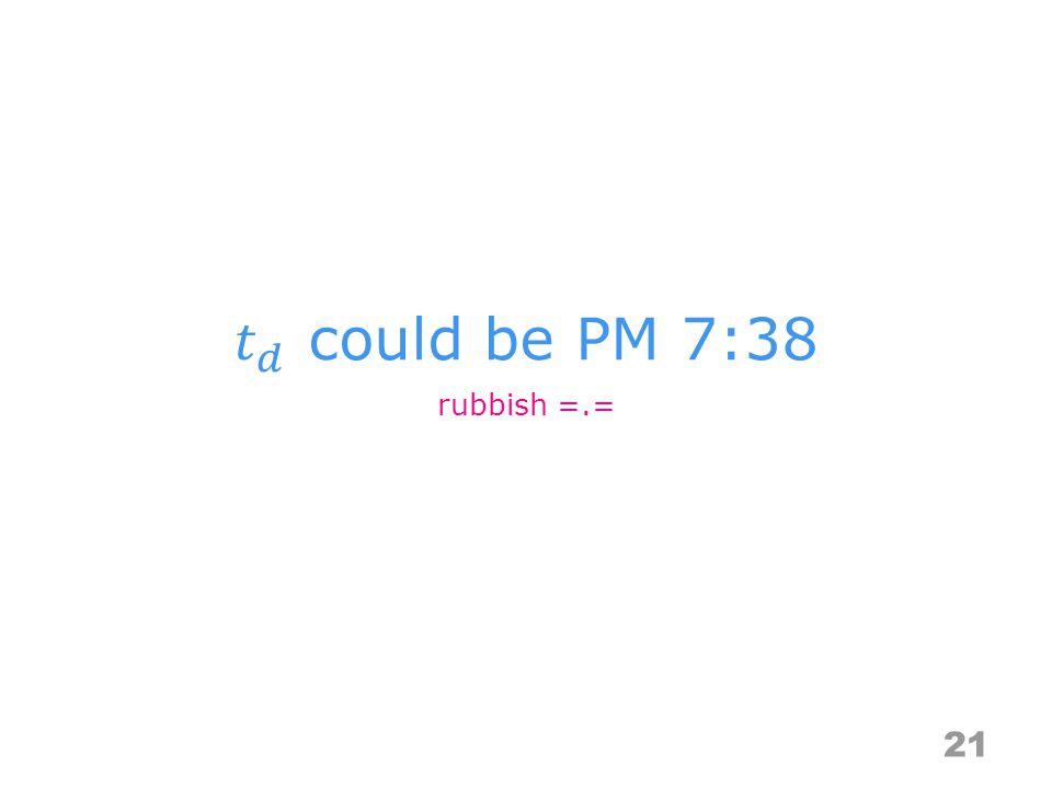 21 rubbish =.=