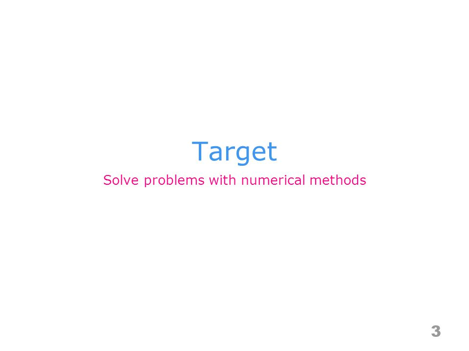 Target 3 Solve problems with numerical methods