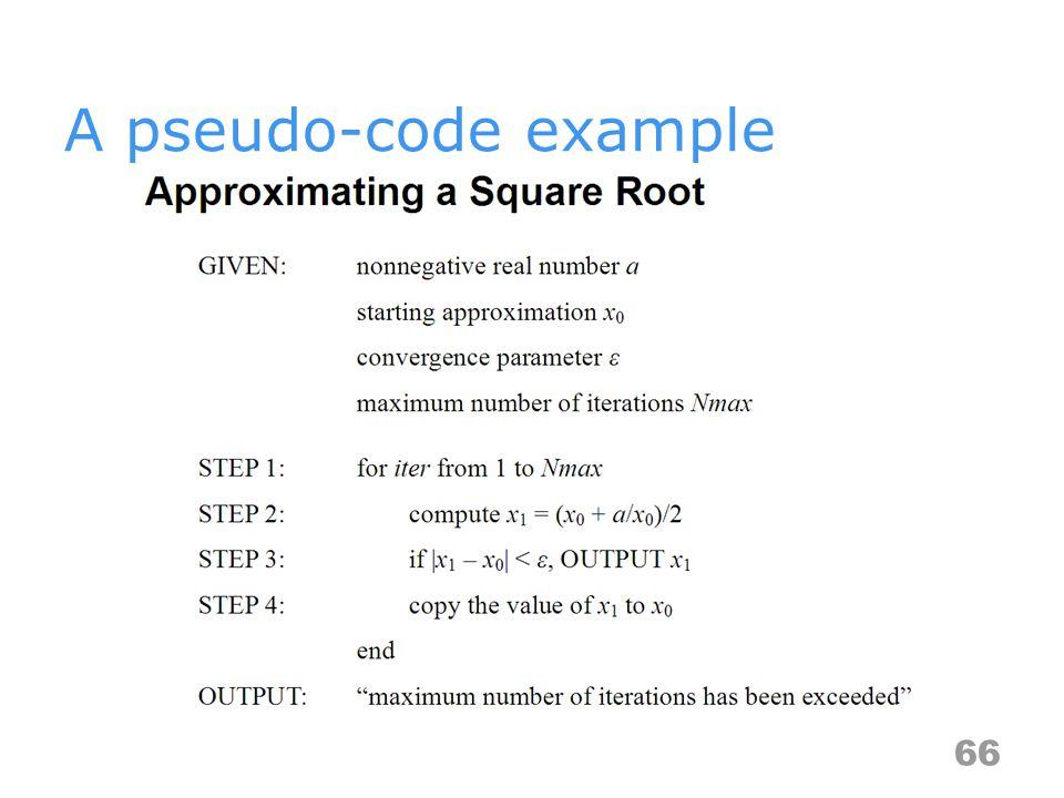 A pseudo-code example 66