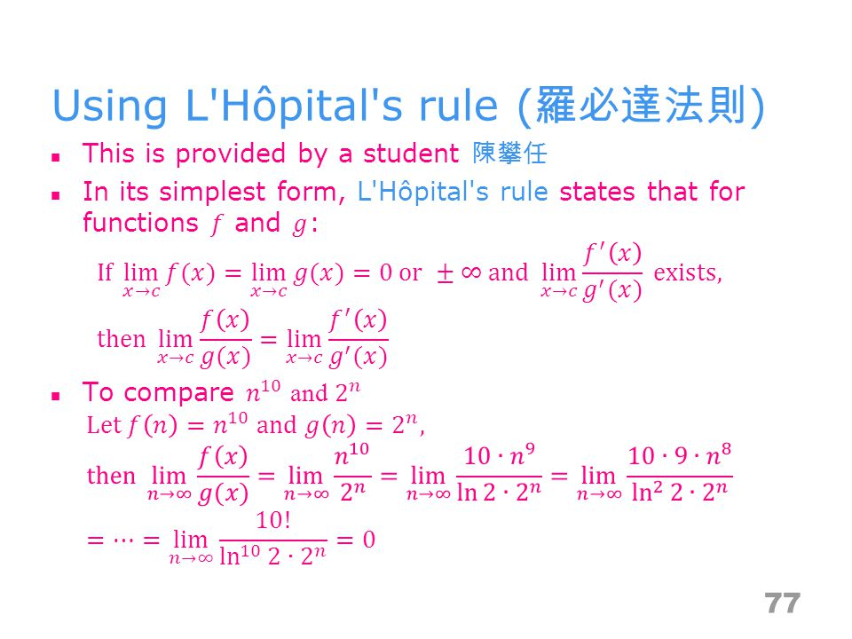 Using L Hôpital s rule ( ) 77