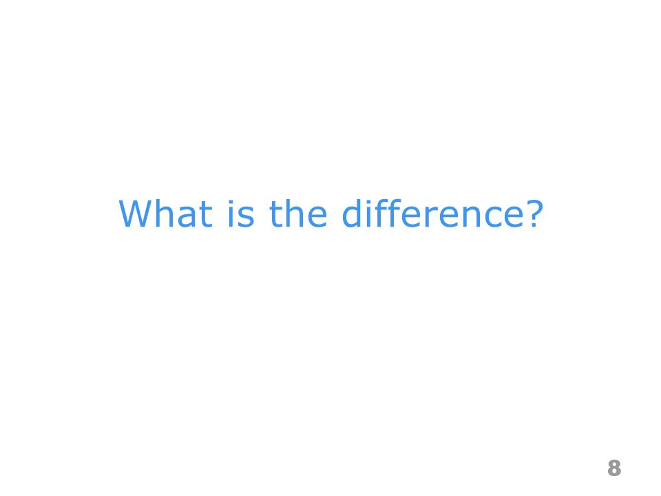 What is the difference? 8