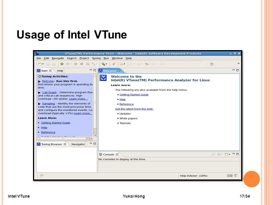 Usage of Intel VTune 17/34Intel VTuneYukai Hong