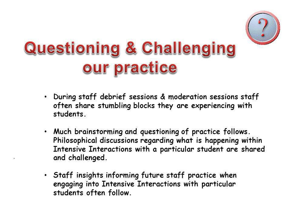 . During staff debrief sessions & moderation sessions staff often share stumbling blocks they are experiencing with students. Much brainstorming and q