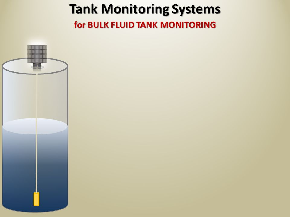 for BULK FLUID TANK MONITORING Tank Monitoring Systems