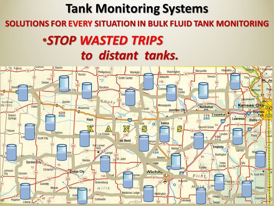 SOLUTIONS FOR EVERY SITUATION IN BULK FLUID TANK MONITORING Tank Monitoring Systems STOP WASTED TRIPS to distant tanks.